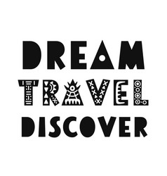 dream travel discover poster vector image