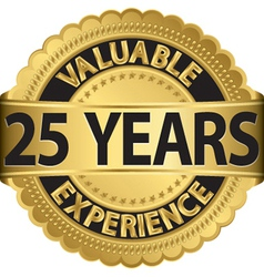 Valuable 25 years experience golden label vector