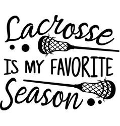 Lacrosse is my favorite season on white vector