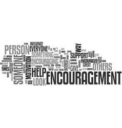 Who needs encouragement text word cloud concept vector
