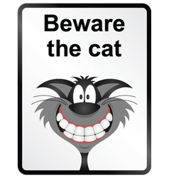 Beware the Cat Information Sign vector image