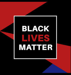 black lives matter poster with inscription on vector image