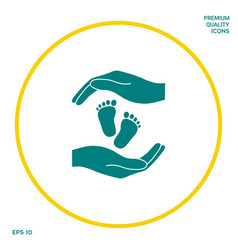 Hands holding baby foot protection symbol vector