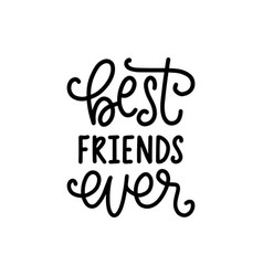 Best friends ever hand lettering vector