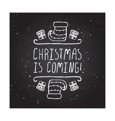 Christmas is coming - typographic element vector