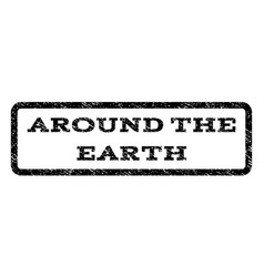 around the earth watermark stamp vector image