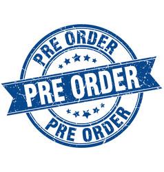 Pre order round grunge ribbon stamp vector