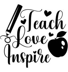 Teach love inspire isolated on white vector