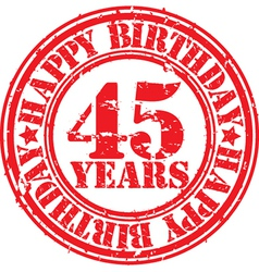 Grunge 45 years happy birthday rubber stamp vector image vector image