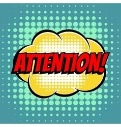 Attention comic book bubble text retro style vector
