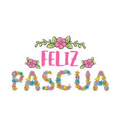 Feliz pascua colorful flower lettering happy vector