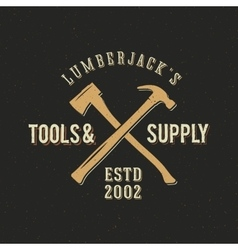 Lumberjack tools and supply abstract vintage label vector