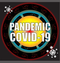 Pandemic covid-19 mers-ncov novel corona-virus vector