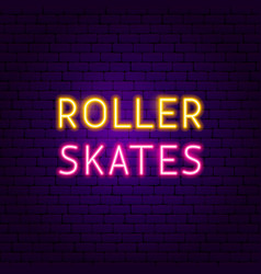 roller skates text neon label vector image