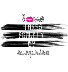 Love takes reality by surprise vector image vector image