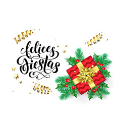 Felices fiestas spanish happy holidays vector