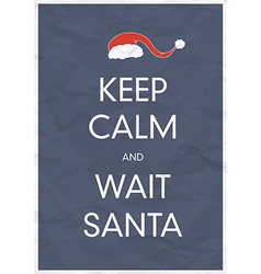 keep calm wait santa vector image vector image
