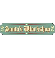 Santa Workshop Sign vector image vector image
