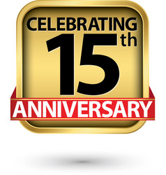 celebrating 15th years anniversary gold label vector image