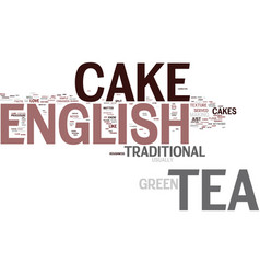 english tea cake text background word cloud vector image
