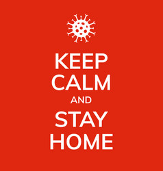 keep calm and stay home coronavirus prevention vector image