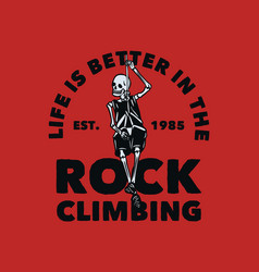t shirt design life is better in rock vector image