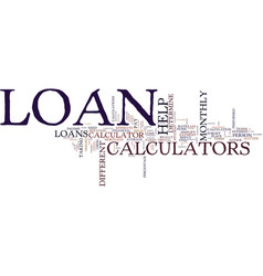 Loan calculator text background word cloud concept vector