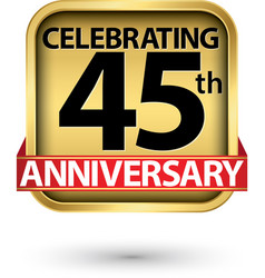 celebrating 45th years anniversary gold label vector image
