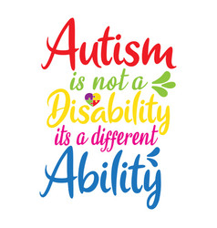 Autism is not a disability its a different ability vector