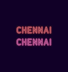 Neon name of chennai city in india vector