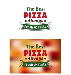 The Best Pizza Always Fresh And Tasty vector