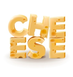 Word Cheese written with cheese on white vector image vector image