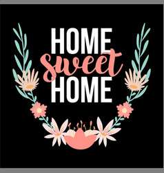Home sweet home quotes lettering hand drawing typo vector