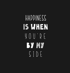 Lettering phrase - happiness is when vector