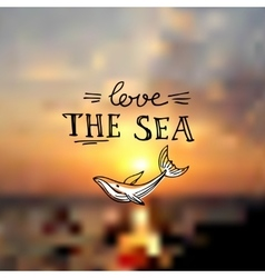 love the sea on vector image