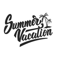 Summer vacation hand drawn lettering phrase vector