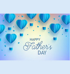 happy fathers day banner with blue hot air vector image