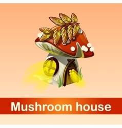 House in forest mushroom fantasy phenomenon vector image
