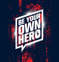 Be your own hero inspiring workout and fitness vector