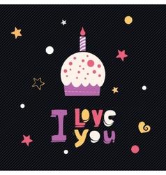 i love you cupcake card vector image