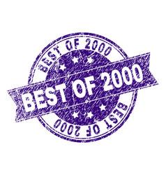 Grunge textured best of 2000 stamp seal vector