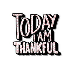 Today i am thankful quote vector