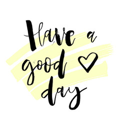 have a good day inspirational morning handwritten vector image