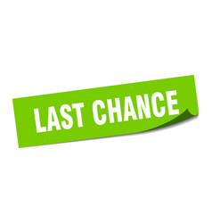Last chance sticker last chance square isolated vector