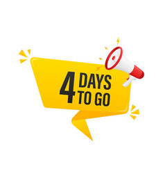 Modern poster with yellow 4 days to go megaphone vector