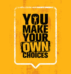 You make your own choices inspiring workout and vector