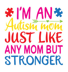 Autism mom just like any mom but stronger vector