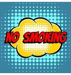 No smoking comic book bubble text retro style vector