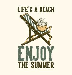 t-shirt design slogan typography lifes a beach vector image