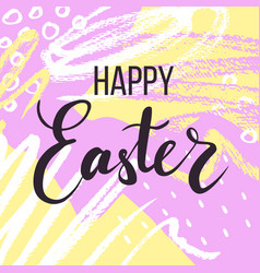 Happy easter lettering or greeting card vector